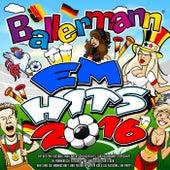 Ballermann EM Hits 2016 - Die besten Mallorca Schlager Hits zur Europameisterschaft in Frankreich 2016 (Auf uns und jeder für jeden – Wir sind die Mannschaft und feiern mit Yaya Kolo die Fussball EM Party) von Various Artists