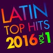 Latin Top Hits 2016, Vol. 1 de Various Artists