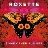 Some Other Summer von Roxette