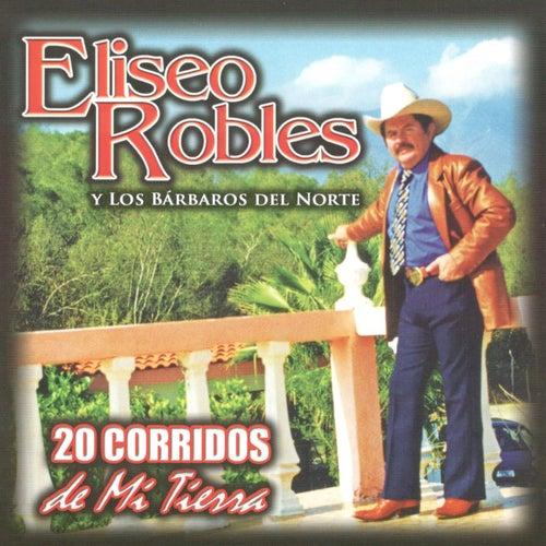 20 Corridos De Mi Tierra by Eliseo Robles