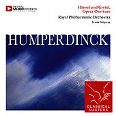 Hänsel and Gretel, Opera Overture by Royal Philharmonic Orchestra