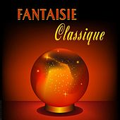 Fantaisie Classique,Classics for relaxing de Various Artists