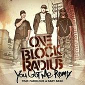 You Got Me by One Block Radius