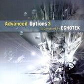 Advanced Options 3 - Compiled by Echotek de Various Artists