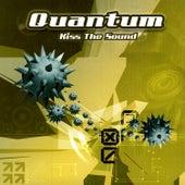 Kiss The Sound de Quantum