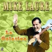 La Gelatina by Mike Laure