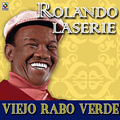 Viejo Rabo Verde de Rolando LaSerie