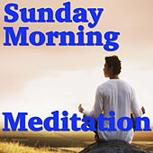 Sunday Morning Meditation by Various Artists