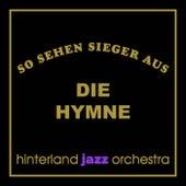 So sehen Sieger aus - Die Hymne von Hinterland Jazz Orchestra