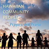Hawaiian Community People: Prayers and Praise by Various Artists