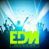 EDM Party Hits 2016 von Various Artists