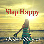Slap Happy de Duke Ellington