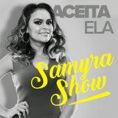 Aceita Ela de Samyra Show