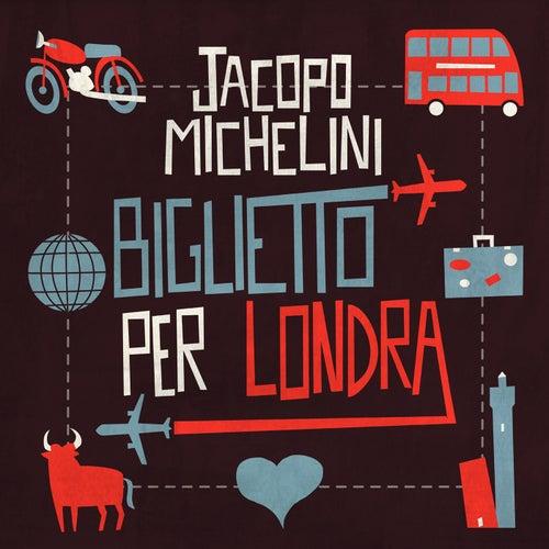 Biglietto per Londra di Jacopo Michelini