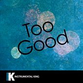 Too Good (In the Style of Drake feat. Rihanna) [Karaoke Version] - Single by Instrumental King