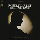 I Remember You by Robert Goulet