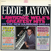 Plays Lawrence Welk's Greatest Hits by Eddie Layton