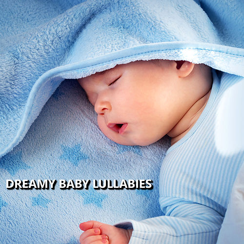 Dreamy Baby Lullabies by Baby Sleep Sleep