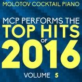MCP Top Hits of 2016, Vol. 5 von Molotov Cocktail Piano