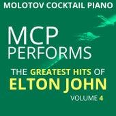 MCP Performs the Greatest Hits of Elton John, Vol. 4 von Molotov Cocktail Piano