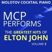 MCP Performs the Greatest Hits of Elton John, Vol. 3 von Molotov Cocktail Piano