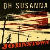 Johnstown von Oh Susanna