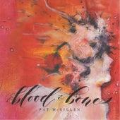Blood & Bones von Pat McKillen