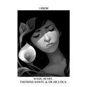 I Know (Wasiu Remix) - Single von Wasiu