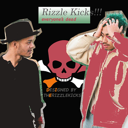 Everyone's Dead by Rizzle Kicks