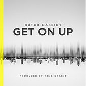 Get on Up by Butch Cassidy