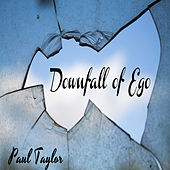 Downfall of Ego by Paul Taylor