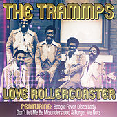 Love Rollercoaster by The Trammps
