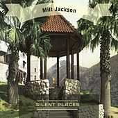 Silent Places by Milt Jackson