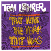 That Was The Year That Was by Tom Lehrer