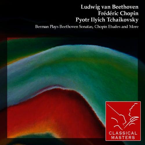 Berman Plays Beethoven Sonatas, Chopin Etudes and More by Lazar Berman