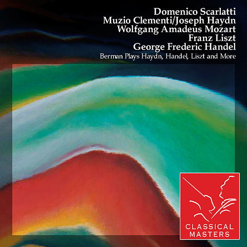 Berman Plays Haydn, Handel, Liszt and More by Various Artists