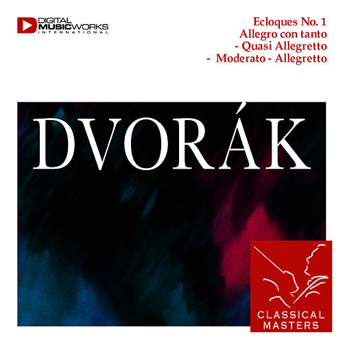Ecloques No. 1 Allegro con tanto - Quasi Allegretto -  Moderato - Allegretto by Antonin Dvorak