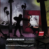 John Harbison: Ulysses by Boston Modern Orchestra Project