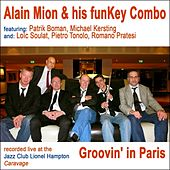 Groovin' in Paris (Recorded Live At the Jazz Club Lionel Hampton) de Alain Mion