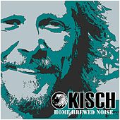 Home Brewed Noise by Kisch