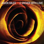 2 Grover, With Love by Jason Miles