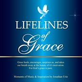 Lifelines of Grace by Jonathan Urie