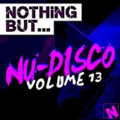 Nothing But... Nu-Disco, Vol. 13 - EP by Various Artists