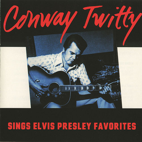 Sings Elvis Presley Favorites by Conway Twitty
