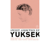 Sweet Addiction - EP de Yuksek