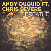 Breathe by Andy Duguid
