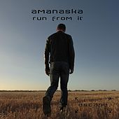 Run from It by Amanaska