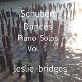 Schubert Dances Piano Solos, Vol. 1 by Leslie Bridges