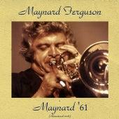 Maynard '61 (Remastered 2016) de Maynard Ferguson