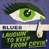 Blues: Laughin' to Keep from Cryin' von Various Artists